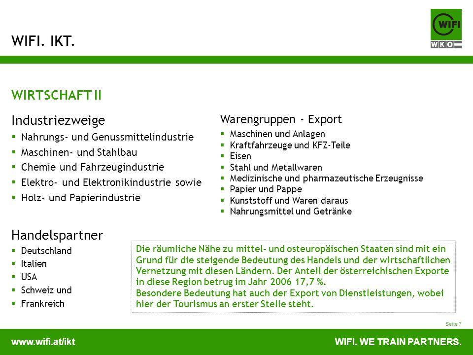 www.wifi.at/iktWIFI. WE TRAIN PARTNERS. WIFI. IKT. Seite 7 WIRTSCHAFT II Industriezweige Nahrungs- und Genussmittelindustrie Maschinen- und Stahlbau C