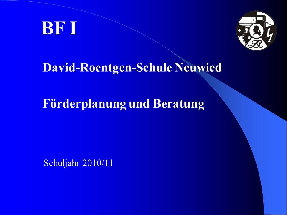 BF I David-Roentgen-Schule Neuwied Schuljahr 2010/11 Förderplanung und Beratung