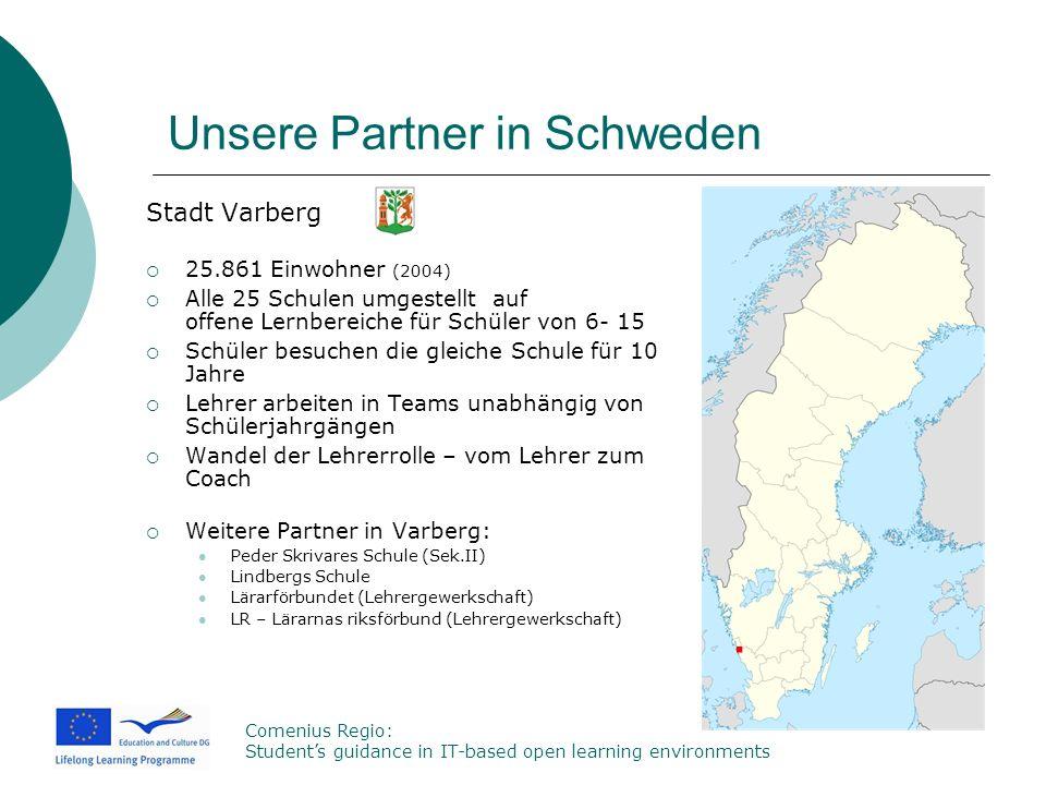Comenius Regio: Students guidance in IT-based open learning environments Unsere Partner in Schweden Stadt Varberg 25.861 Einwohner (2004) Alle 25 Schu