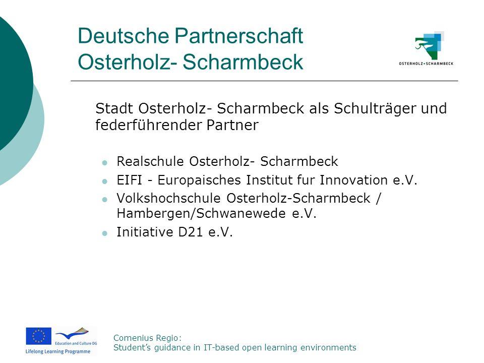 Comenius Regio: Students guidance in IT-based open learning environments Deutsche Partnerschaft Osterholz- Scharmbeck Stadt Osterholz- Scharmbeck als
