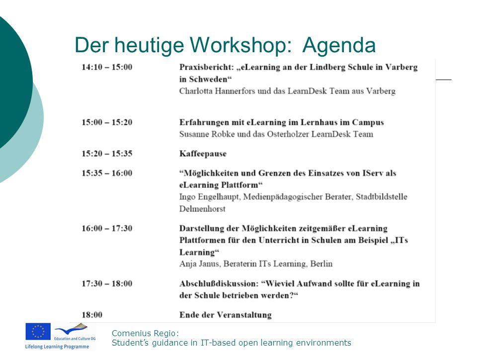 Comenius Regio: Students guidance in IT-based open learning environments Der heutige Workshop: Agenda