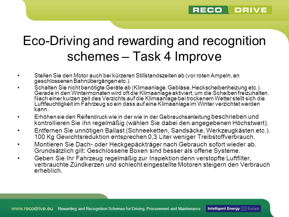 Rewarding and Recognition Schemes for Driving, Procurement and Maintenance Eco-Driving and rewarding and recognition schemes – Task 4 Improve Stellen