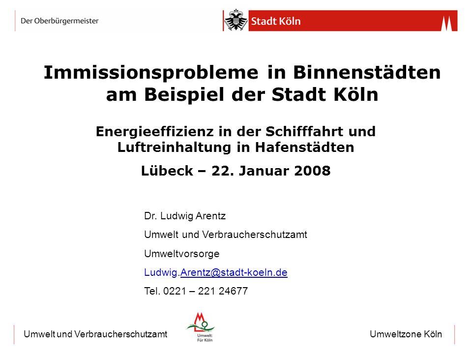 Umweltzone KölnUmwelt und Verbraucherschutzamt Immissionsprobleme in Binnenstädten am Beispiel der Stadt Köln Dr. Ludwig Arentz Umwelt und Verbraucher