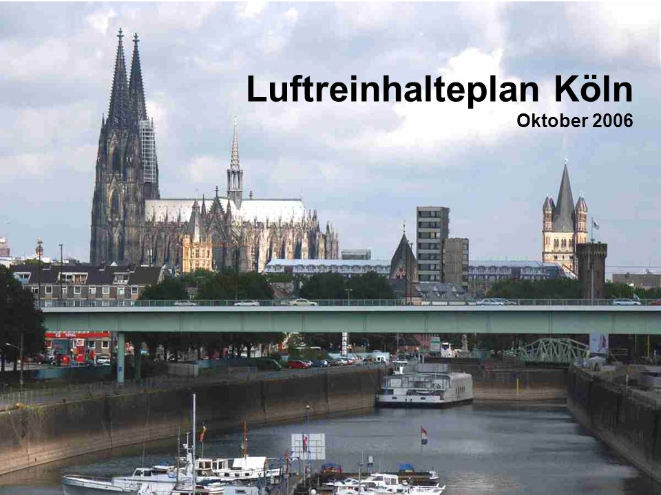 Umweltzone KölnUmwelt und Verbraucherschutzamt Luftreinhalteplan Köln Oktober 2006