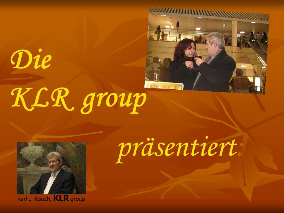 präsentiert: Die KLR group Karl L. Rauch, KLR group