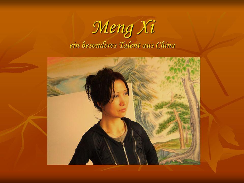 Meng Xi ein besonderes Talent aus China