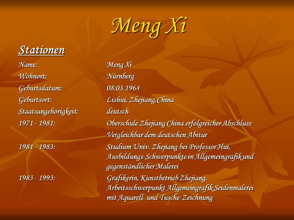 Meng Xi Stationen Name: Meng Xi Wohnort:Nürnberg Geburtsdatum:08.03.1964 Geburtsort: Lishui, Zhejiang,China Staatsangehörigkeit:deutsch 1971 - 1981: O