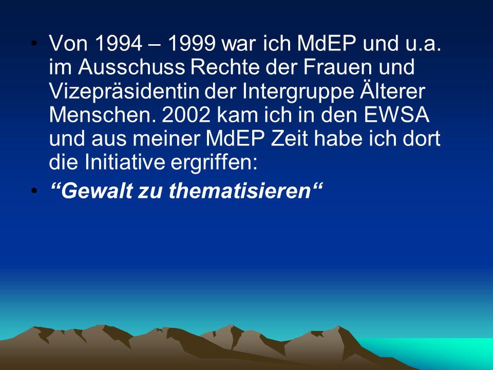 Von 1994 – 1999 war ich MdEP und u.a. im Ausschuss Rechte der Frauen und Vizepräsidentin der Intergruppe Älterer Menschen. 2002 kam ich in den EWSA un