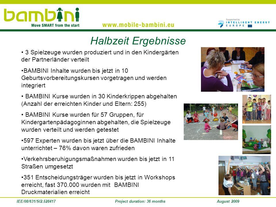IEE/08/631/SI2.528417Project duration: 36 monthsAugust 2009 Halbzeit Ergebnisse 3 Spielzeuge wurden produziert und in den Kindergärten der Partnerländ