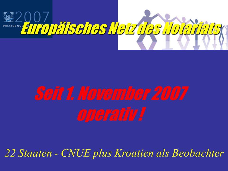 Europäisches Netz des Notariats Land A Land B Ansprechstelle Notare Gesamt 22 Staaten