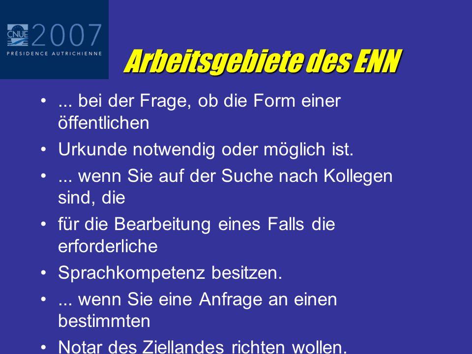 Europäisches Netz des Notariats Wem steht das Netz zur Verfügung? Derzeit ausschliesslich Notaren. Was kostet die Konsultation? Meist kostenlos, aber