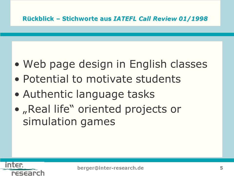 6berger@inter-research.de Merkmale von Web 2.0 Werkzeugen Fokus auf: Produktion der Inhalte durch die Nutzer Kommunikation und Kooperation der Nutzer Leichte Bedienbarkeit, bzw.