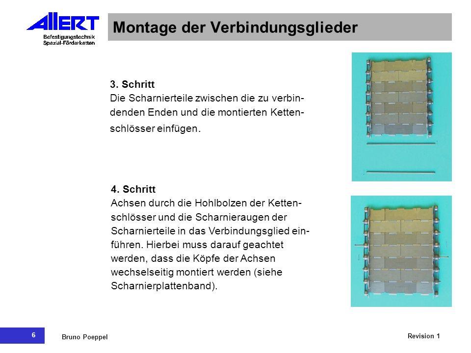 6 Revision 1 Bruno Poeppel Montage der Verbindungsglieder 3. Schritt Die Scharnierteile zwischen die zu verbin- denden Enden und die montierten Ketten