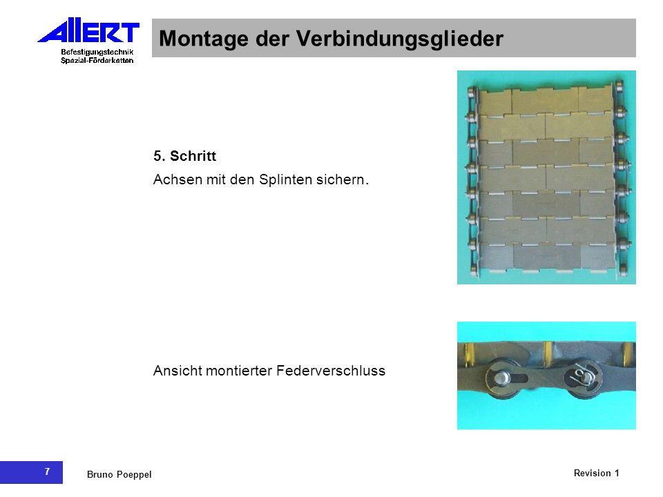 7 Revision 1 Bruno Poeppel Montage der Verbindungsglieder 5. Schritt Achsen mit den Splinten sichern. Ansicht montierter Federverschluss