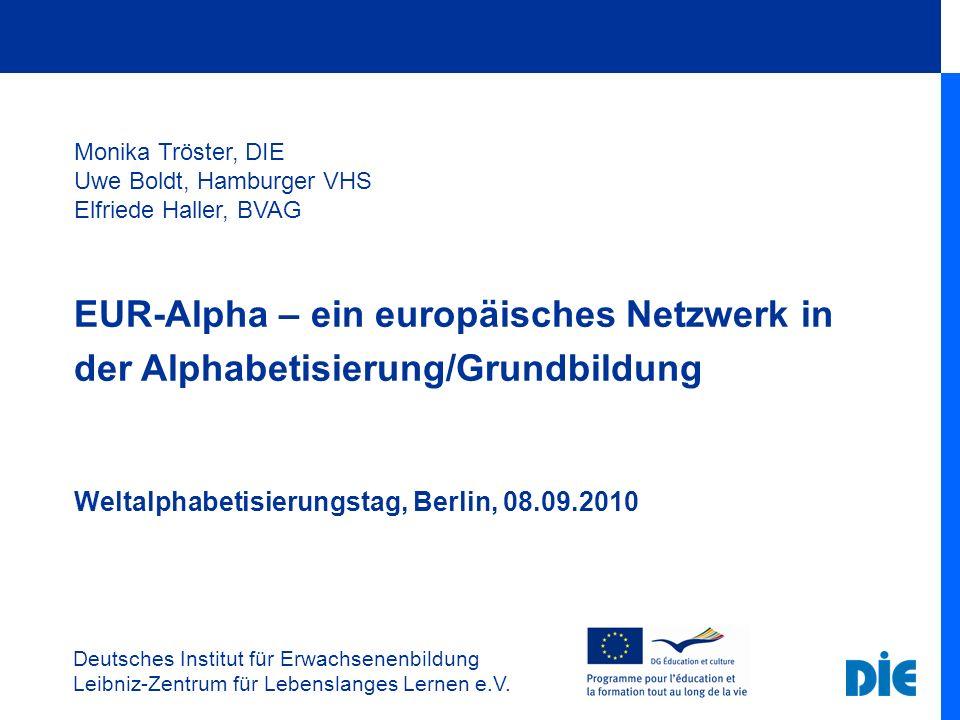 Deutsches Institut für Erwachsenenbildung Leibniz-Zentrum für Lebenslanges Lernen e.V. Monika Tröster, DIE Uwe Boldt, Hamburger VHS Elfriede Haller, B
