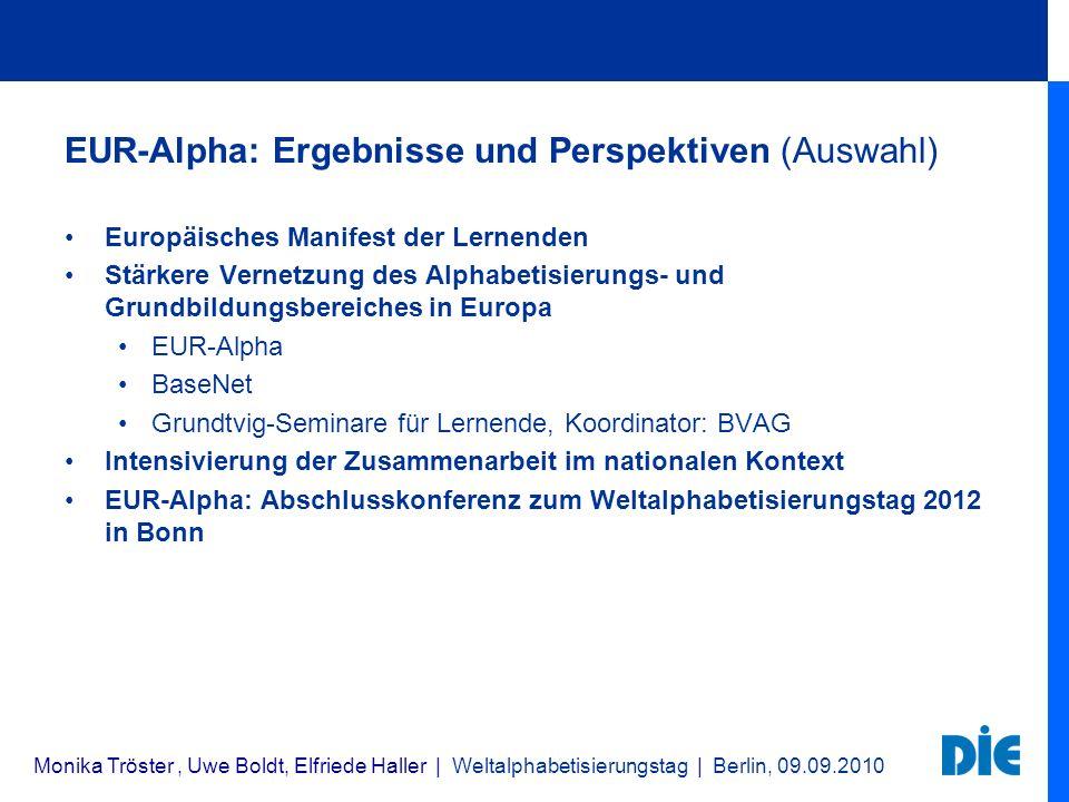 EUR-Alpha: Ergebnisse und Perspektiven (Auswahl) Europäisches Manifest der Lernenden Stärkere Vernetzung des Alphabetisierungs- und Grundbildungsberei