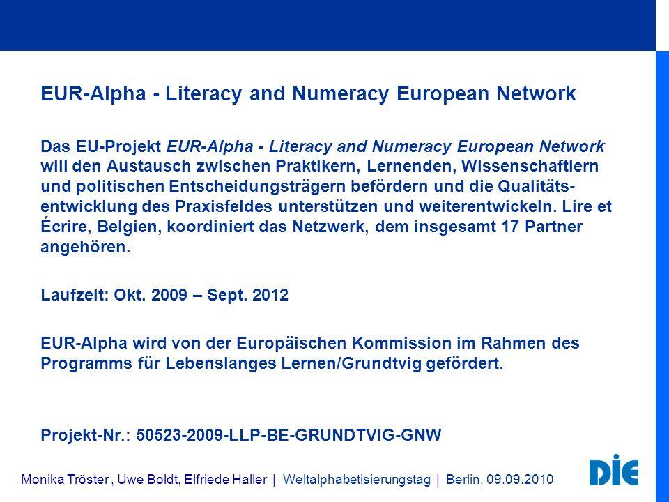 EUR-Alpha - Literacy and Numeracy European Network Das EU-Projekt EUR-Alpha - Literacy and Numeracy European Network will den Austausch zwischen Prakt