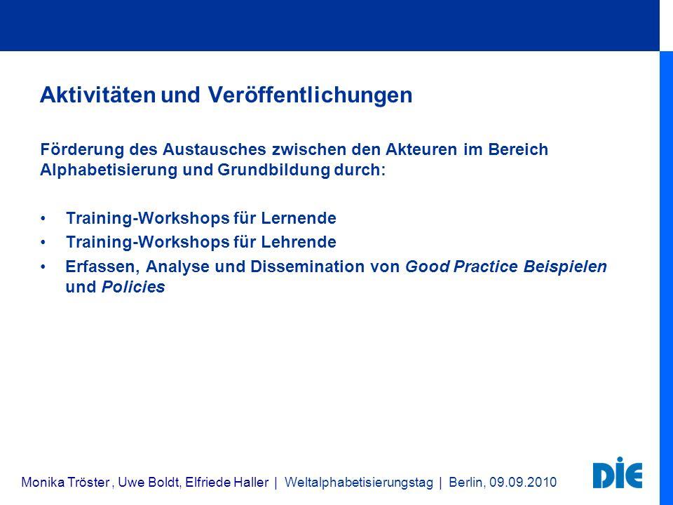 Aktivitäten und Veröffentlichungen Förderung des Austausches zwischen den Akteuren im Bereich Alphabetisierung und Grundbildung durch: Training-Worksh