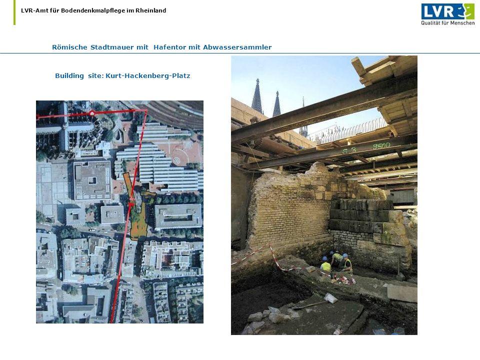 Building site: Kurt-Hackenberg-Platz Römische Stadtmauer mit Hafentor mit Abwassersammler