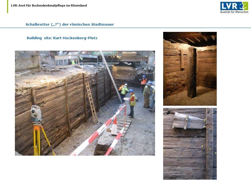 LVR-Amt für Bodendenkmalpflege im Rheinland Building site: Kurt-Hackenberg-Platz Schalbretter (?) der römischen Stadtmauer