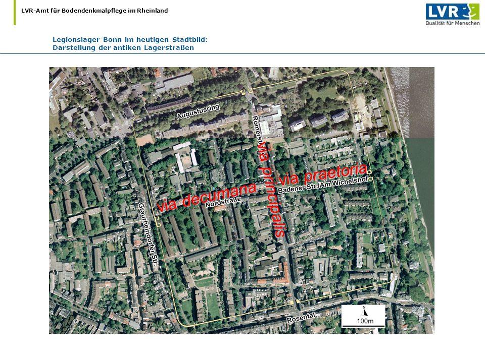 LVR-Amt für Bodendenkmalpflege im Rheinland via praetoria via decumana via principalis Legionslager Bonn im heutigen Stadtbild: Darstellung der antike