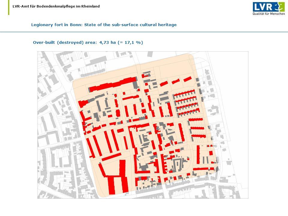 LVR-Amt für Bodendenkmalpflege im Rheinland Over-built (destroyed) area: 4,73 ha (= 17,1 %) Legionary fort in Bonn: State of the sub-surface cultural