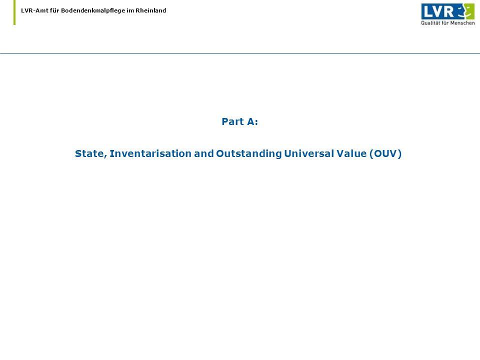 LVR-Amt für Bodendenkmalpflege im Rheinland Part A: State, Inventarisation and Outstanding Universal Value (OUV)