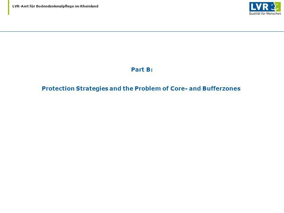 LVR-Amt für Bodendenkmalpflege im Rheinland Part B: Protection Strategies and the Problem of Core- and Bufferzones