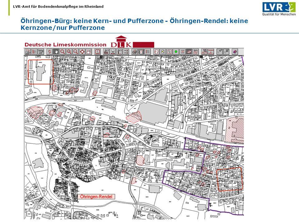 LVR-Amt für Bodendenkmalpflege im Rheinland Öhringen-Bürg: keine Kern- und Pufferzone - Öhringen-Rendel: keine Kernzone/nur Pufferzone