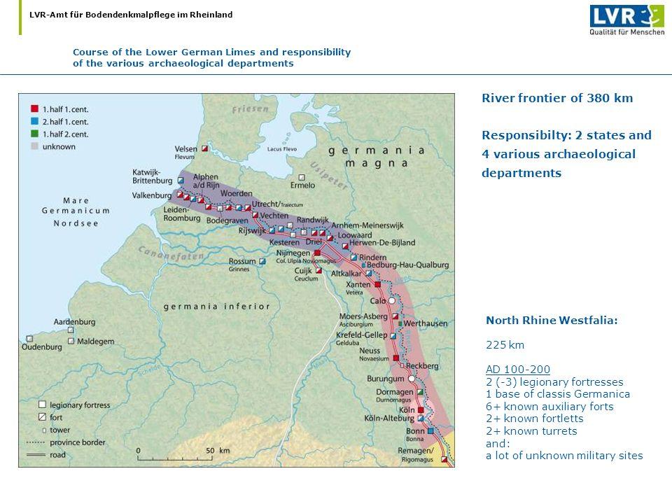 LVR-Amt für Bodendenkmalpflege im Rheinland River frontier of 380 km Responsibilty: 2 states and 4 various archaeological departments North Rhine West