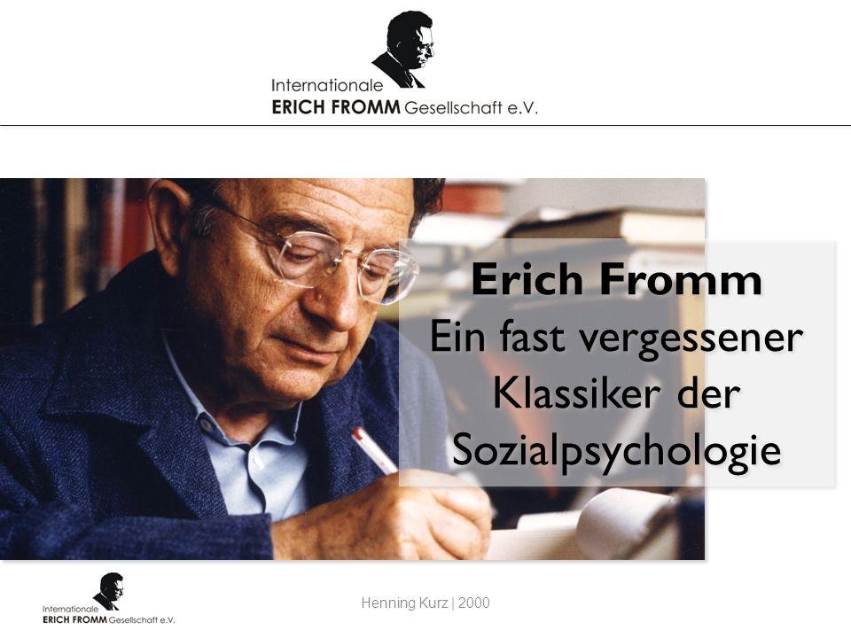 Henning Kurz Erich Fromm Ein fast vergessener Klassiker der Sozialpsychologie Henning Kurz | 2000