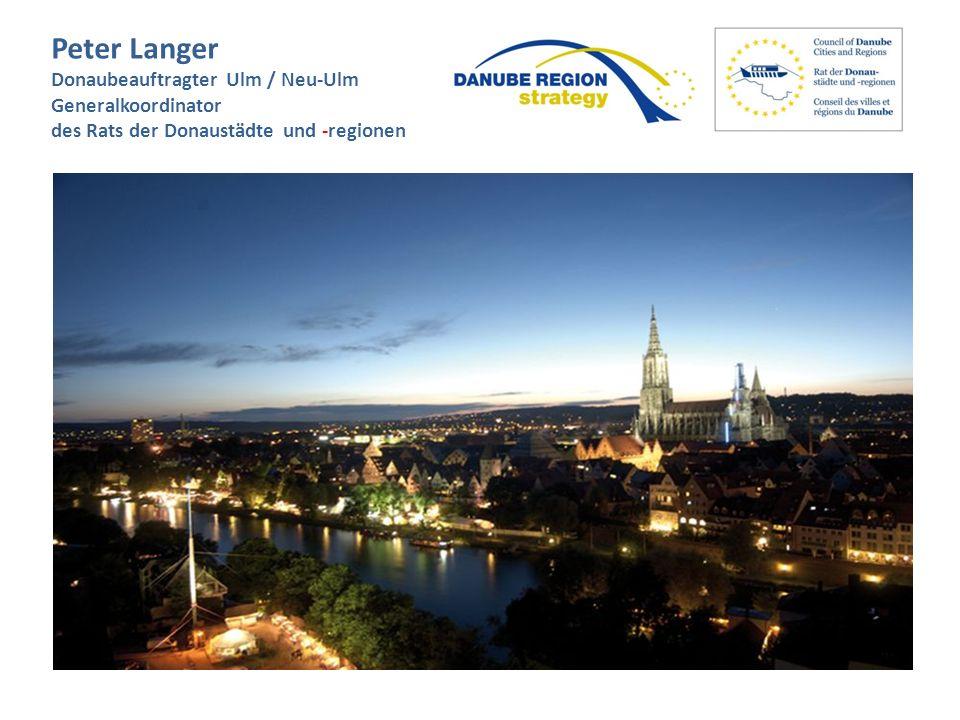 Peter Langer Donaubeauftragter Ulm / Neu-Ulm Generalkoordinator des Rats der Donaustädte und -regionen