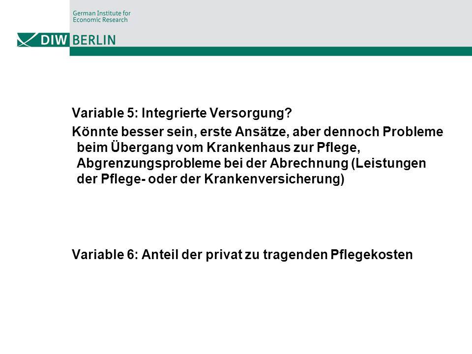 Variable 5: Integrierte Versorgung? Könnte besser sein, erste Ansätze, aber dennoch Probleme beim Übergang vom Krankenhaus zur Pflege, Abgrenzungsprob