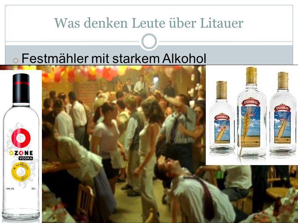 Was denken Leute über Litauer o Festmähler mit starkem Alkohol