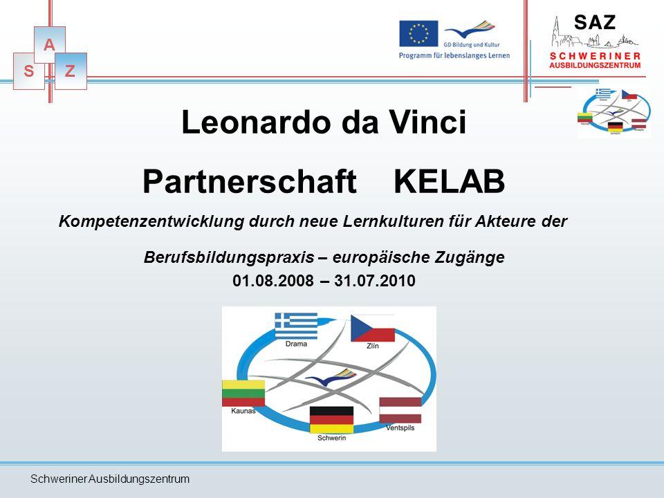 S A Z Schweriner Ausbildungszentrum S A Z Leonardo da Vinci Partnerschaft KELAB Kompetenzentwicklung durch neue Lernkulturen für Akteure der Berufsbil