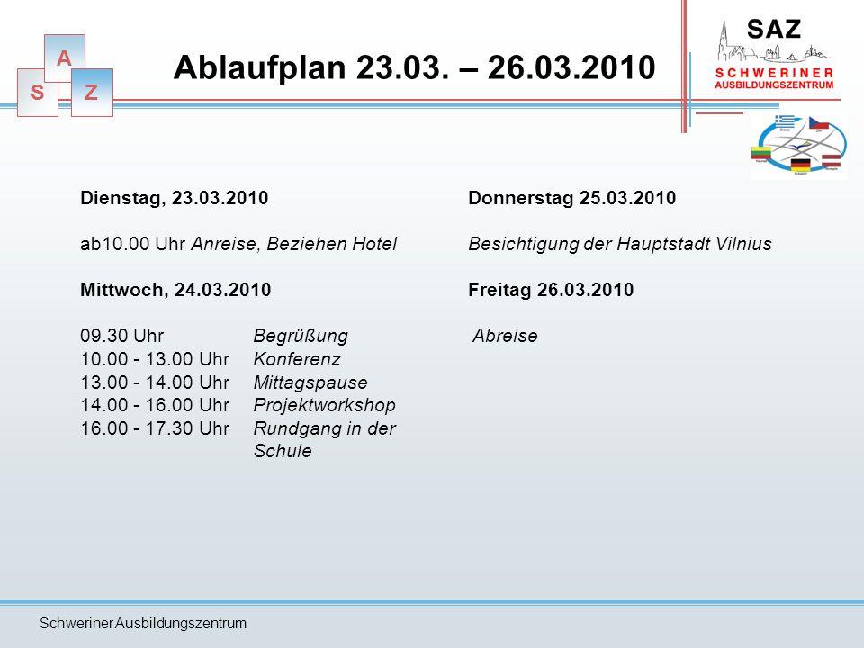 S A Z Schweriner Ausbildungszentrum Ablaufplan 23.03. – 26.03.2010 Dienstag, 23.03.2010 ab10.00 Uhr Anreise, Beziehen Hotel Mittwoch, 24.03.2010 09.30