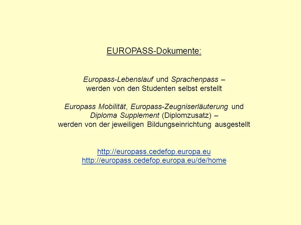 EUROPASS-Dokumente: Europass-Lebenslauf und Sprachenpass – werden von den Studenten selbst erstellt Europass Mobilität, Europass-Zeugniserläuterung un