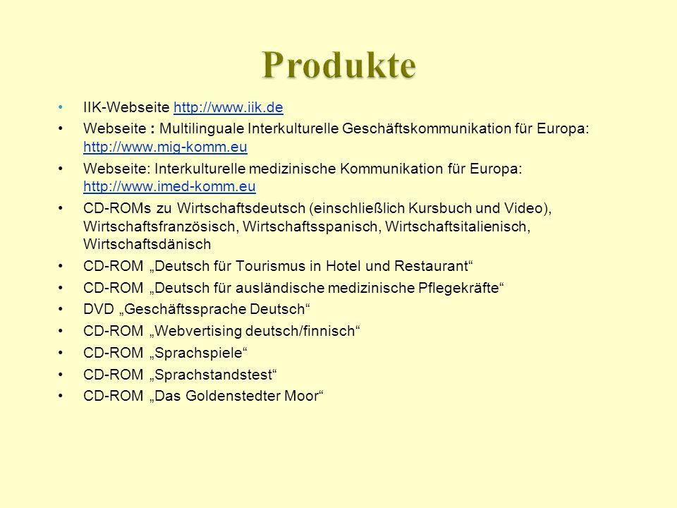 IIK-Webseite http://www.iik.dehttp://www.iik.de Webseite : Multilinguale Interkulturelle Geschäftskommunikation für Europa: http://www.mig-komm.eu htt
