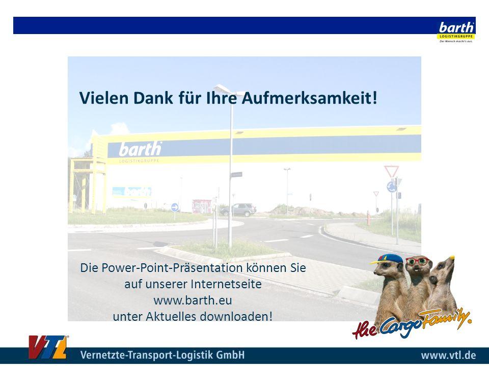 Vielen Dank für Ihre Aufmerksamkeit! Die Power-Point-Präsentation können Sie auf unserer Internetseite www.barth.eu unter Aktuelles downloaden!