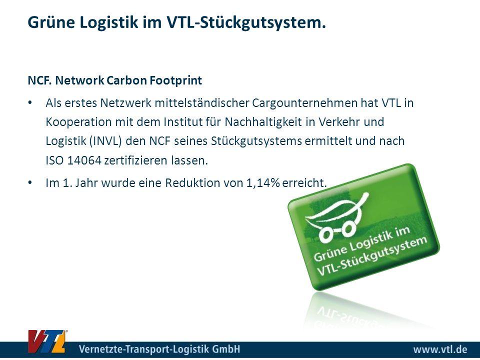 Grüne Logistik im VTL-Stückgutsystem. NCF. Network Carbon Footprint Als erstes Netzwerk mittelständischer Cargounternehmen hat VTL in Kooperation mit