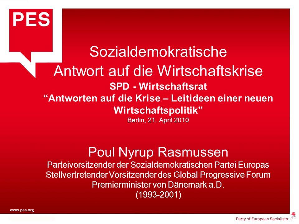 Sozialdemokratische Antwort auf die Wirtschaftskrise SPD - Wirtschaftsrat Antworten auf die Krise – Leitideen einer neuen Wirtschaftspolitik Berlin, 2