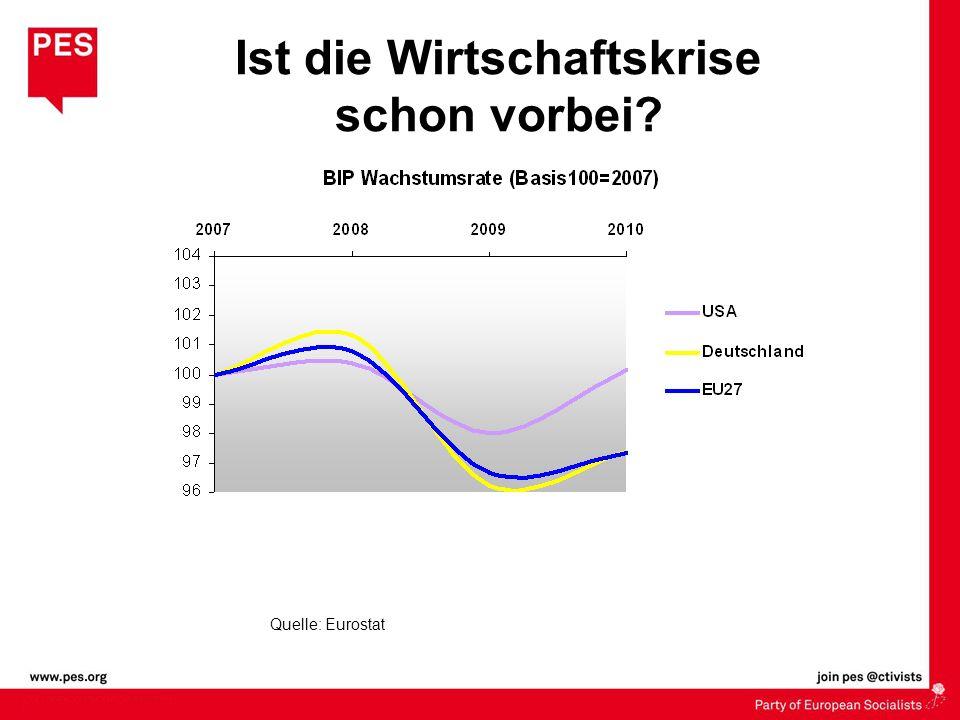 Ist die Wirtschaftskrise schon vorbei? Quelle: Eurostat
