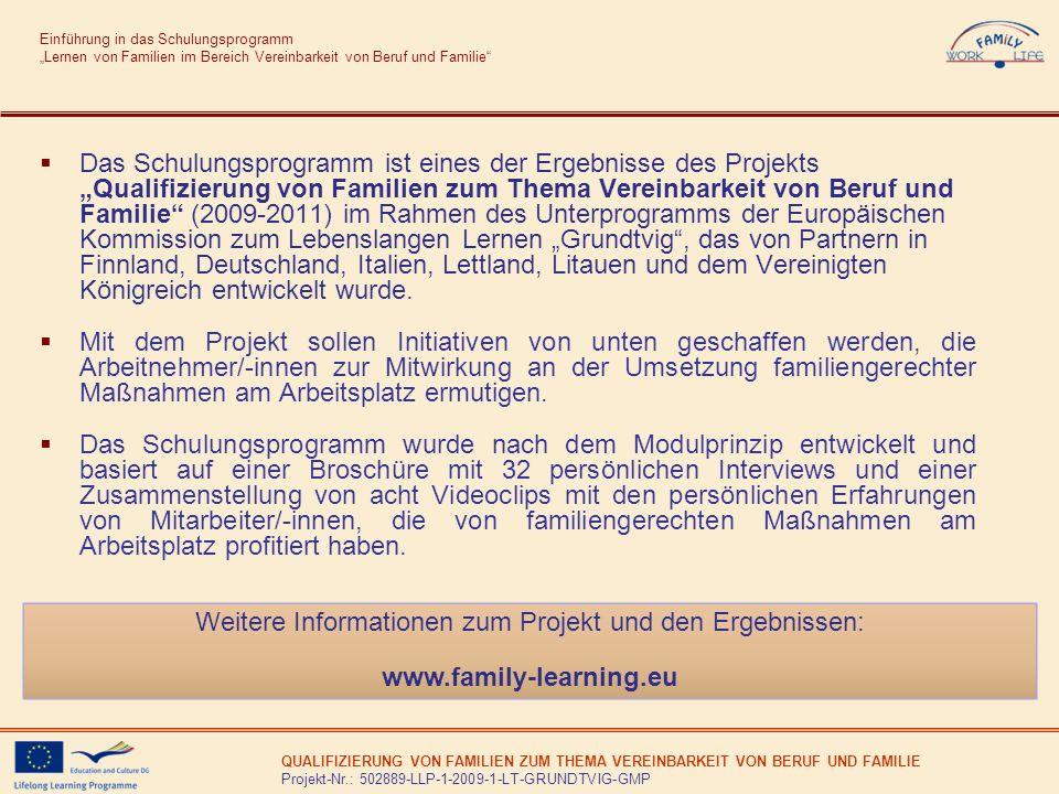 QUALIFIZIERUNG VON FAMILIEN ZUM THEMA VEREINBARKEIT VON BERUF UND FAMILIE Projekt-Nr.: 502889-LLP-1-2009-1-LT-GRUNDTVIG-GMP Einführung in das Schulung