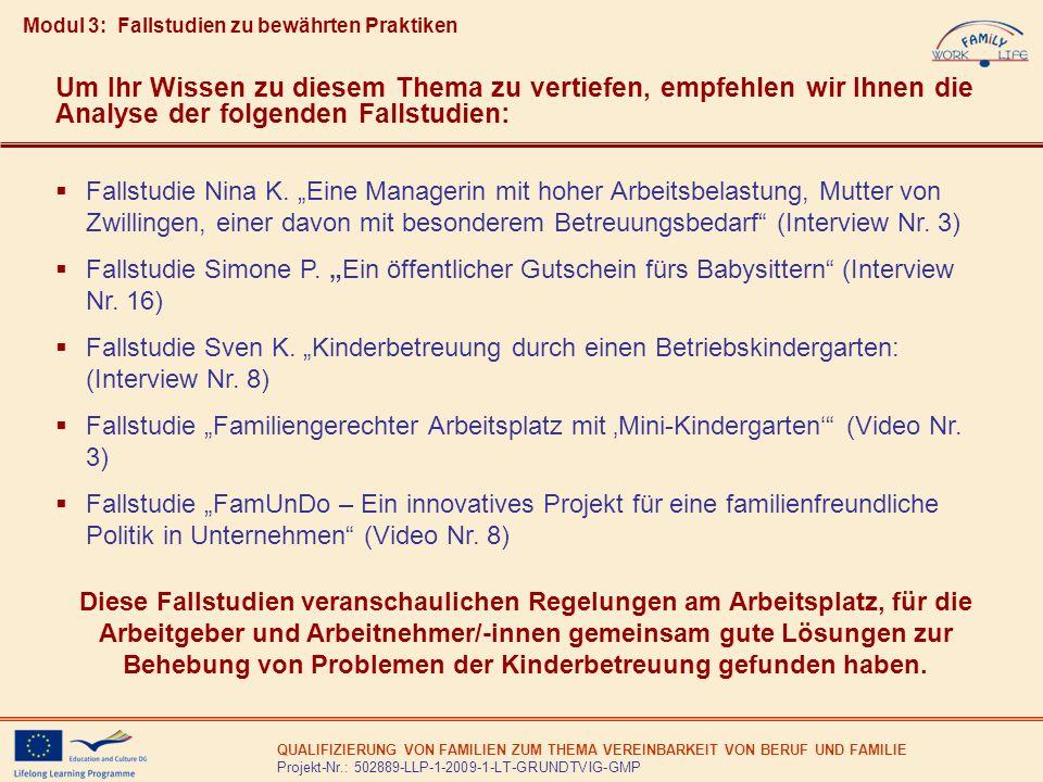 QUALIFIZIERUNG VON FAMILIEN ZUM THEMA VEREINBARKEIT VON BERUF UND FAMILIE Projekt-Nr.: 502889-LLP-1-2009-1-LT-GRUNDTVIG-GMP Modul 3: Fallstudien zu be