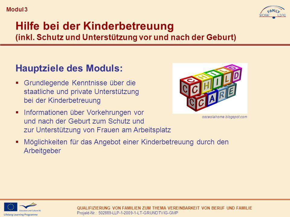 QUALIFIZIERUNG VON FAMILIEN ZUM THEMA VEREINBARKEIT VON BERUF UND FAMILIE Projekt-Nr.: 502889-LLP-1-2009-1-LT-GRUNDTVIG-GMP Modul 3: Nächste Schritte Sachverständigengruppe der Europäischen Kommission zu Gender und Beschäftigung (EGGE): The provision of childcare services.