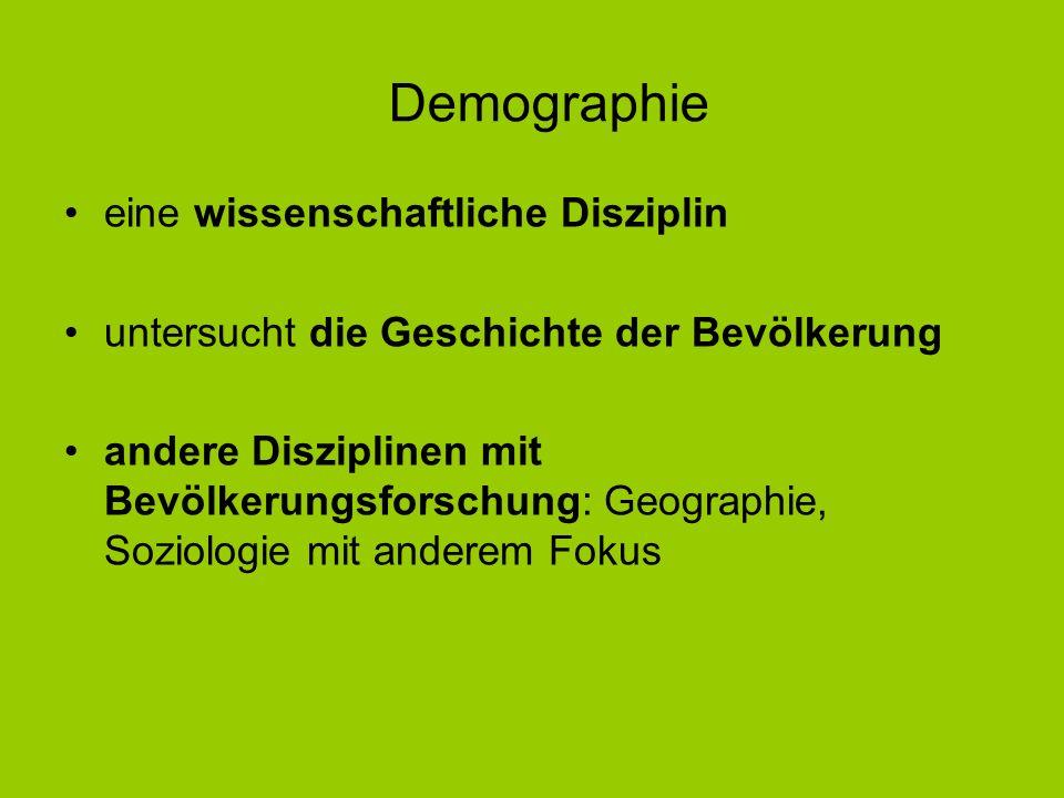 Demographie eine wissenschaftliche Disziplin untersucht die Geschichte der Bevölkerung andere Disziplinen mit Bevölkerungsforschung: Geographie, Sozio