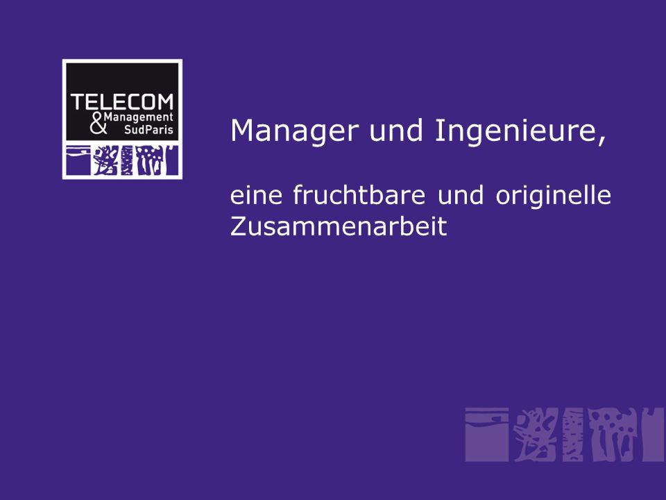 Manager und Ingenieure, eine fruchtbare und originelle Zusammenarbeit