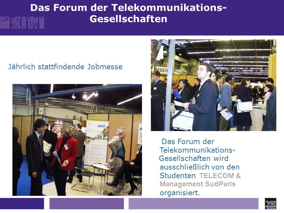 Das Forum der Telekommunikations- Gesellschaften Jährlich stattfindende Jobmesse Das Forum der Telekommunikations- Gesellschaften wird ausschließlich