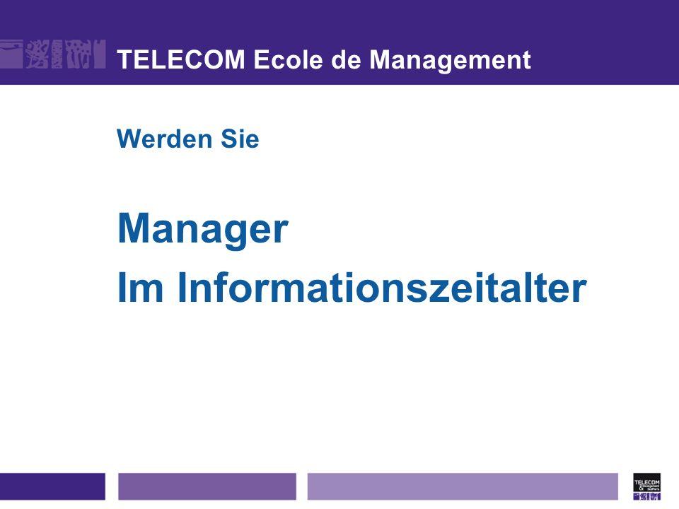 TELECOM Ecole de Management Werden Sie Manager Im Informationszeitalter