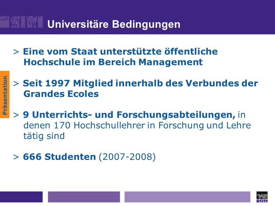 Universitäre Bedingungen Präsentation > Eine vom Staat unterstützte öffentliche Hochschule im Bereich Management > Seit 1997 Mitglied innerhalb des Ve